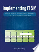 Implementing ITSM  : From Silos to Services: Transforming the IT Organization to an IT Service Management Valued Partner