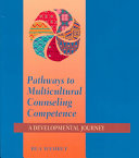Pathways to Multicultural Counseling Competence