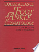 Color Atlas of Foot and Ankle Dermatology Book