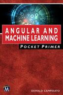 Angular and Machine Learning Pocket Primer