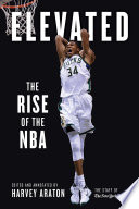 """""""Elevated: The Global Rise of the N.B.A."""" by Harvey Araton, Jeff Van Gundy"""