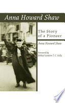 Anna Howard Shaw  the Story of a Pioneer