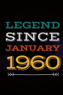 Legend Since January 1960   Gift for a Legend Born in January Book