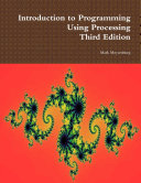 Introduction to Programming Using Processing  Third Edition