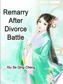 Remarry After Divorce Battle