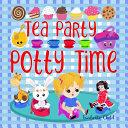 Tea Party Potty Time Book PDF
