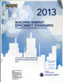 2013 Building Energy Efficiency Standards for Residential and Nonresidential Buildings