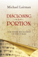 Disclosing a Portion  the inner mechanics of the Torah