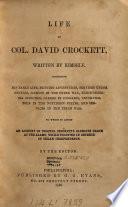 Life of Col  David Crockett  Written by Himself Book
