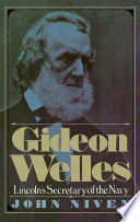 Gideon Welles  Lincoln s Secretary of the Navy Book