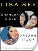 Shanghai Girls and Dreams of Joy  Two Bestselling Novels