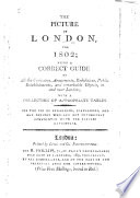 The Picture Of London For 1802 Being A Correct Guide To All The Curiosities Amusements Exhibitions In And Near London With A Collection Of Appropriate Tables Etc By J Feltham