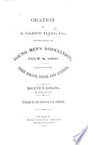Oration ... delivered before the Young Men's Association, ... together with the Prize Essays, Poems, and Anthem. Poem by J. A. Wilder ... Published by the Fourth of July Committee