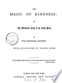 The Magic of Kindness  Or  The Wondrous Story of the Good Huan