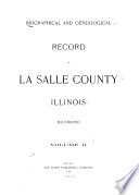 Biographical and Genealogical Record of La Salle County  Illinois