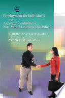 """Employment for Individuals with Asperger Syndrome Or Non-verbal Learning Disability: Stories and Strategies"" by Yvona Fast"