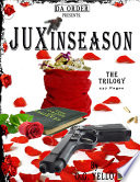 Juxinseason (Respect The Jux Prt, 1, 2, & 3)