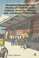 Transnationalism and Translation in Modern Chinese  English  French and Japanese Literatures