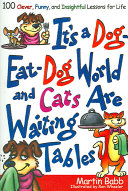 It's a Dog Eat Dog World and Cats Are Waiting Tables