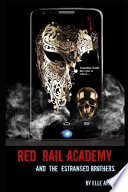 Red Rail Academy and the Estranged Brothers