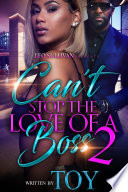 Can t Stop the Love of A Boss 2