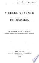 A Greek Grammar for Beginners
