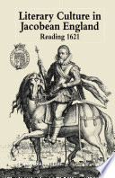 Literary Culture in Jacobean England  : Reading 1621