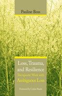 Loss, Trauma, and Resilience