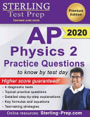 Sterling Test Prep AP Physics 2 Practice Questions  High Yield AP Physics 2 Practice Questions with Detailed Explanations