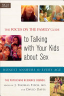 The Focus on the Family® Guide to Talking with Your Kids about Sex