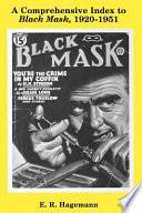 A Comprehensive Index To Black Mask 1920 1951