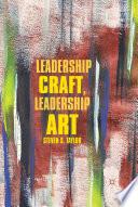 Leadership Craft  Leadership Art