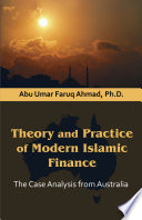 Theory And Practice Of Modern Islamic Finance