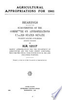 Agricultural Appropriations for 1961, Hearings Before ... 86-2, on H.R. 12117