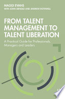 From Talent Management to Talent Liberation