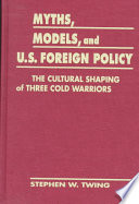 Myths Models And U S Foreign Policy