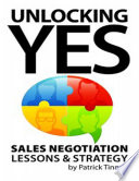 Unlocking Yes   Sales Negotiation Lessons   Strategy