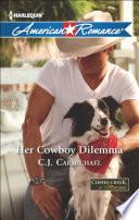 Her Cowboy Dilemma  Mills   Boon American Romance   Coffee Creek  Montana  Book 2