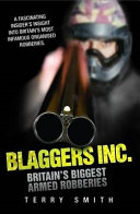Blaggers Inc   Britain s Biggest Armed Robberies