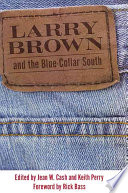 Larry Brown and the Blue collar South Book