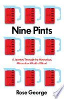 """""""Nine Pints: A Journey Through the Mysterious, Miraculous World of Blood"""" by Rose George"""