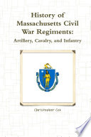 History Of Massachusetts Civil War Regiments Artillery Cavalry And Infantry