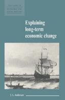 Explaining Long Term Economic Change