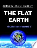 The Flat Earth Trilogy Book of Secrets II