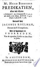 Mr Hugo Binnings Predikatien Over Dese Texten I Johannis I En I Johannis Ii V 1 2 3 Als Mede Over Deut Xxxii V 4 5 Psalm Lxxiii V 28