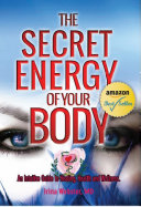 The Secret Energy of Your Body