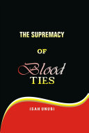 THE SUPREMACY OF BLOOD TIES