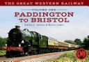 The Great Western Railway Volume One Paddington to Bristol