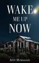 Wake Me Up Now Book PDF