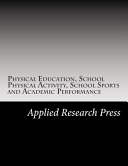 Physical Education  School Physical Activity  School Sports and Academic Performance